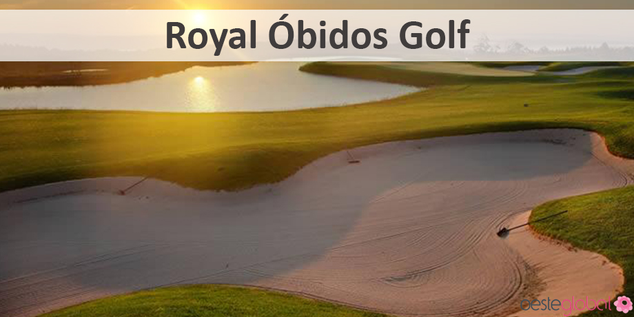 RoyalObidosGolf4_OesteGlobal